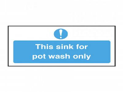 This Sink is for Pot Wash Only Notice
